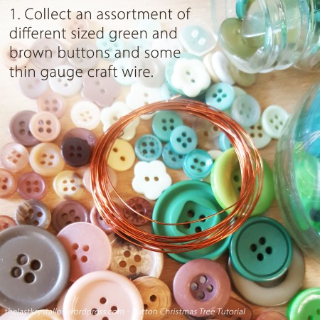 1. Collect an assortment of different sized green and brown buttons and some thin gauge craft wire.