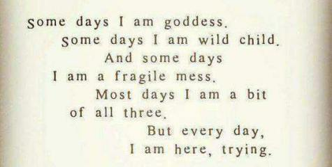Goddess, wild child, fragile mess...