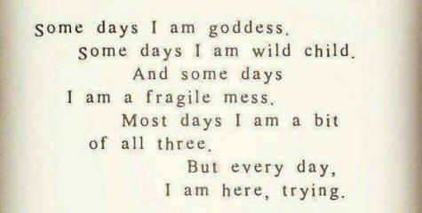Goddess, wild child, fragile mess...