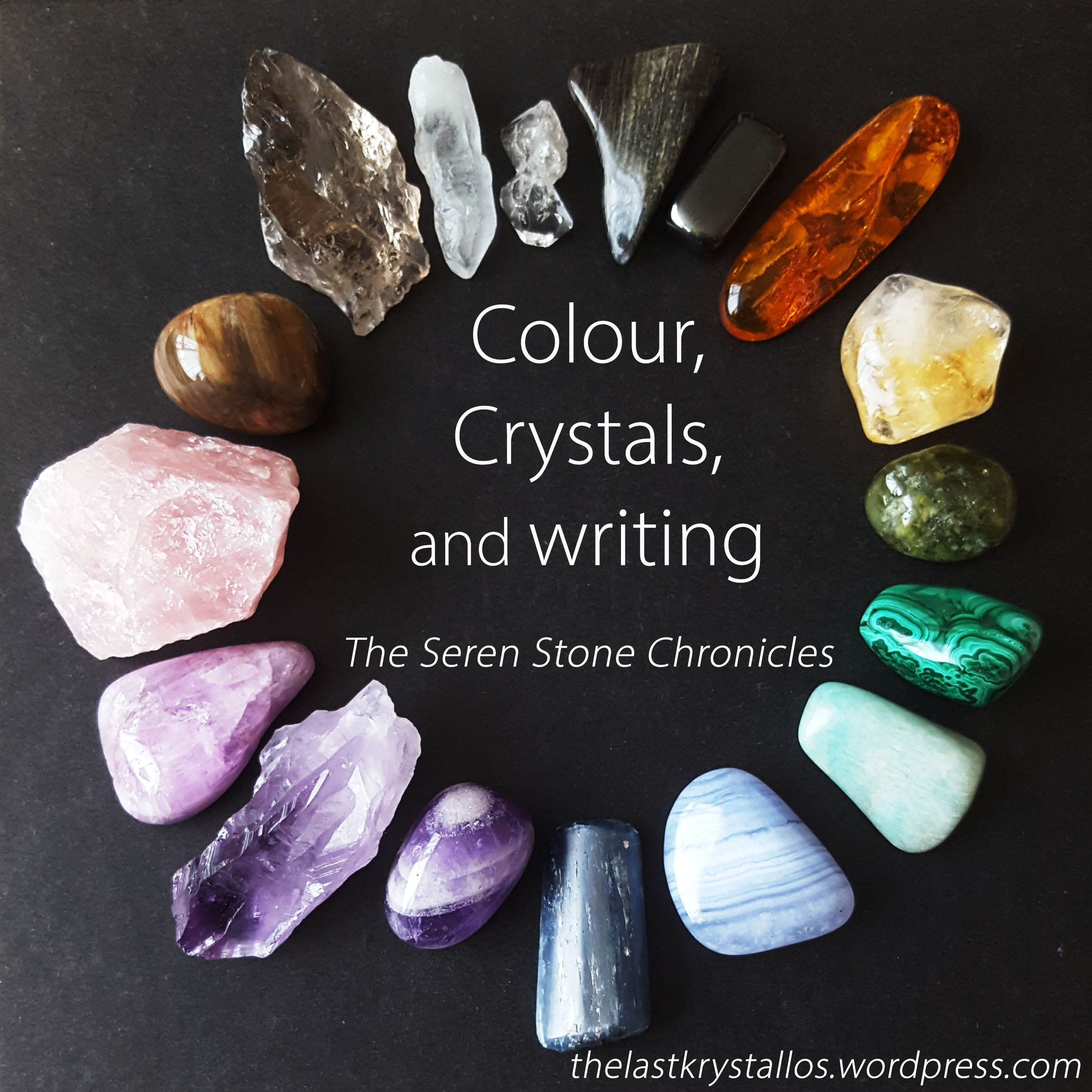 Colour, Crystals, and writing The Seren Stone Chronicles - The Last Krystallos