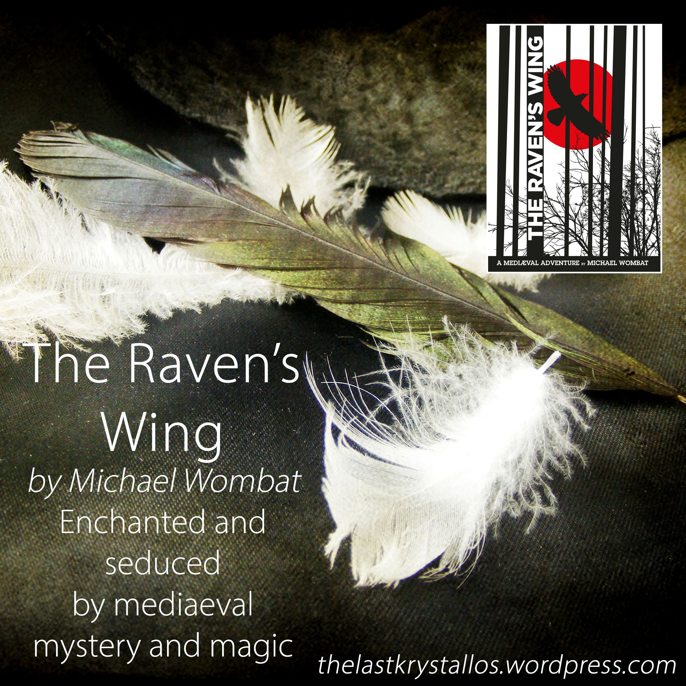 The Raven's Wing - Michael Wombat - Enchanted and Seduced Mediaeval Mystery and Magic - The Last Krystallos