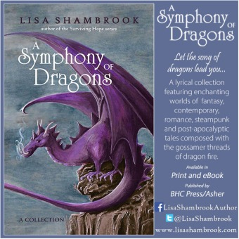 A Symphony of Dragons - dragon themed short stories - by Lisa Shambrook