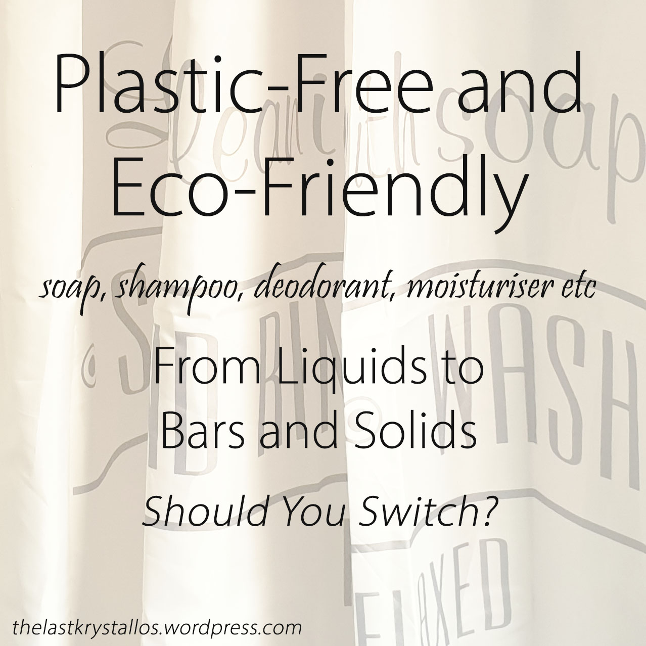 Plastic-free and Eco-Friendly - From Liquids to Bars and Solids – Should You Switch - The Last Krystallos