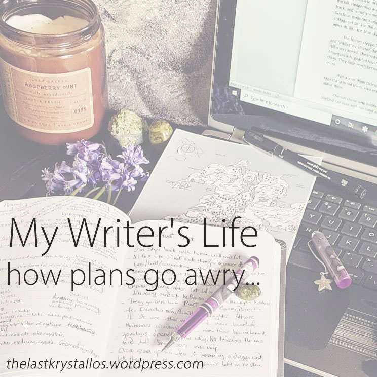 My Writer's Life - how plans go awry... The Last Krystallos