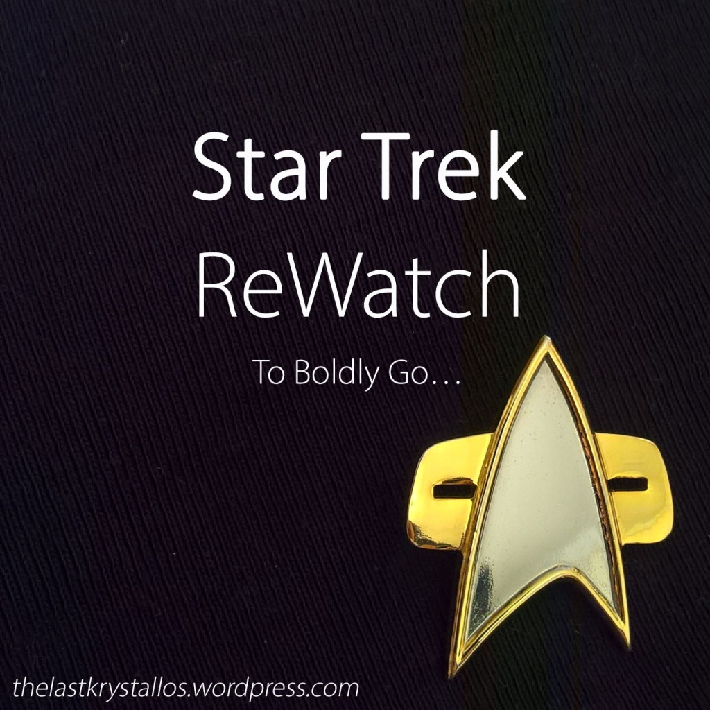 Star Trek ReWatch - To Boldly Go... - The Last Krystallos