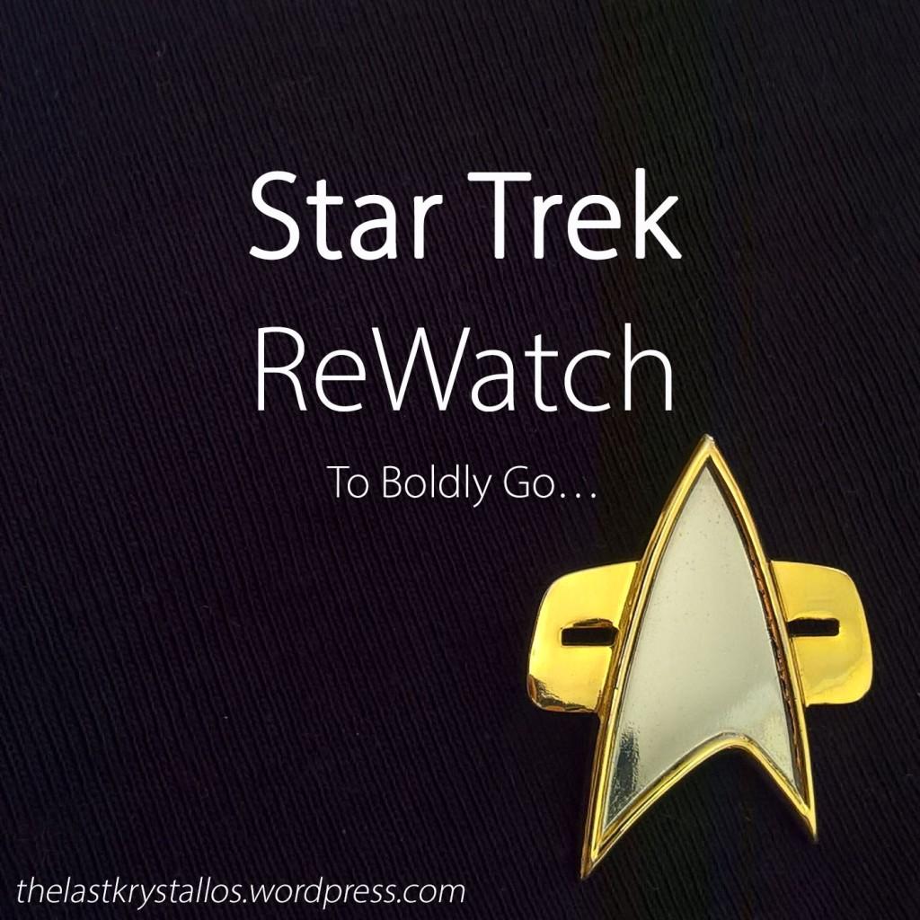 Star Trek ReWatch - To Boldly Go... - The Last Krystallos